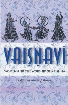 Vaisnavism: Women and the Worship of Krishna (Paperback)