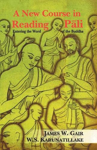 A New Course in Reading Pali: Entering the Word of the Buddha (Paperback)