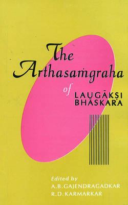 The Arthasamgraha of Laugaksi Bhaskara (Paperback)