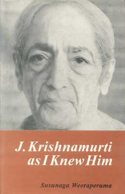 J. Krishnamurti: As I Knew Him (Hardback)