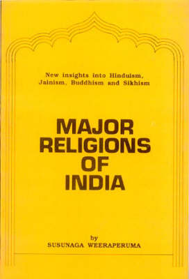 Major Religions of India: New Insight into Hinduism, Jainism, Buddhism and Sikhism. (Paperback)