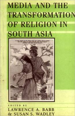Media and the Transformation of Religion in South Asia (Paperback)