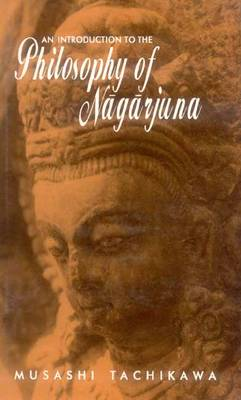 An Introduction to the Philosophy of Nagarjuna (Hardback)