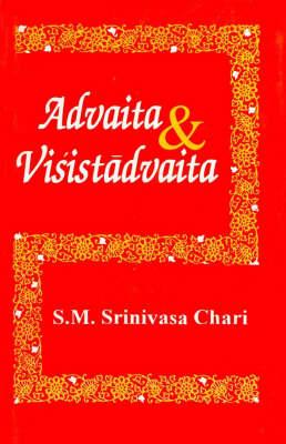 Advaita and Visistadvaita: A Study Based on Vedanta Desika's Satadusani (Paperback)