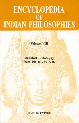 Encyclopaedia of Indian Philosophies: Buddhist Philosophy from 100 to 350 v. 8 (Hardback)