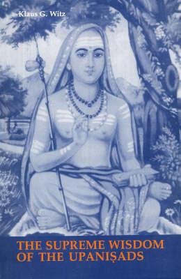 The Supreme Wisdom of the Upanisads: (An Introduction) (Hardback)