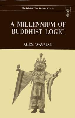 A Millennium of Buddhist Logic: v.1 (Hardback)