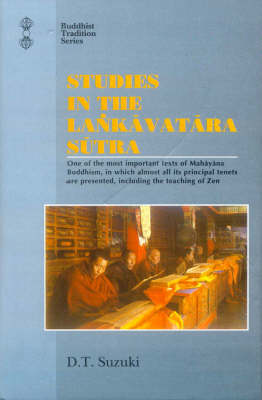 Studies in the Lankavatara Sutra: (One of the Most Important Texts of Mahayana Buddhism in Which Almost All Its Principal Tenets are Presented, Including the Teaching of Zen) (Hardback)