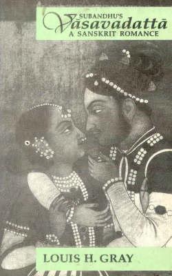 Vasavadatta: A Sanskrit Romance (Hardback)
