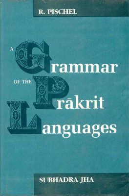 A Grammar of the Prakrit Languages (Paperback)