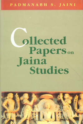 Collected Papers on Jaina Studies (Hardback)