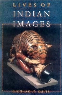 Lives of Indian Images (Paperback)