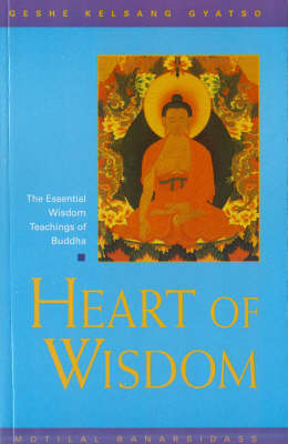 Heart of Wisdom: The Essential Wisdom Teachings of Buddha (Hardback)