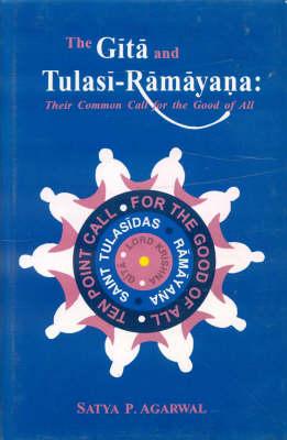 The Gita and Tulasi Ramayana: Their Common Call for the Good of All (Hardback)