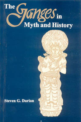The Ganges in Myth and History (Hardback)