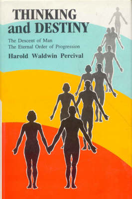 Thinking and Destiny: The Descent of Man - The Eternal Order of Progression (Hardback)