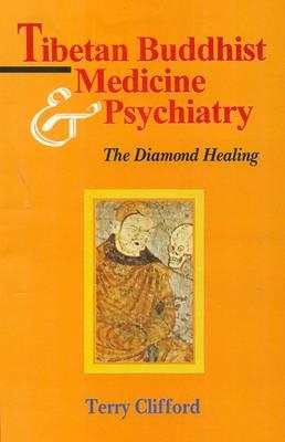Tibetan Buddhist Medicine and Psychiatry: The Diamond Healing (Paperback)
