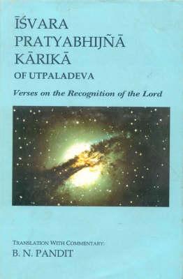 Isvara Pratyabhijna Karika of Utplaladeva (Hardback)