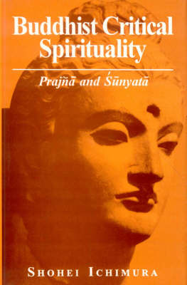 Buddhist Critical Spirituality: Prajna and Sunyata (Hardback)