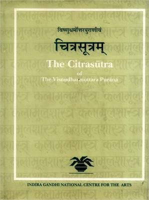 The Citrasutra of the Visnudharmottara Purana - Indira Gandhi National Centre for the Arts No. 32 (Hardback)
