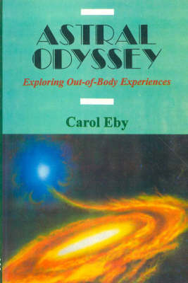 Astral Odyssey: Exploring Out-of-body Experiences (Paperback)