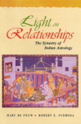 Light on Relationships: The Synastry of Indian Astrology (Hardback)