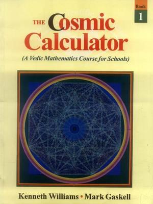 The Cosmic Calculator: A Vedic Mathematics for Schools (Hardback)