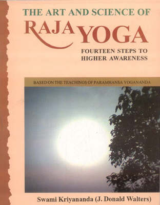 The Art and Science of Raja Yoga: Fourteen Steps to Higher Awareness