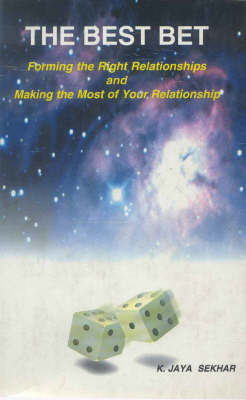 The Best Bet: Forming the Right Relationships and Making the Most of Your Relationships (Hardback)