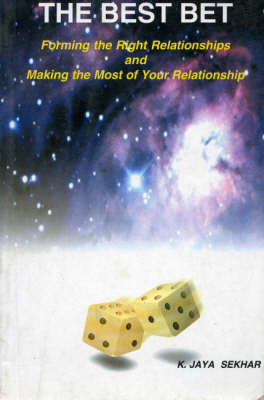 The Best Bet: Forming the Right Relationships and Making the Most of Your Relationships (Paperback)