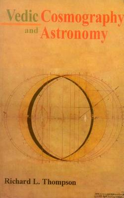 Vedic Cosmography and Astronomy (Hardback)