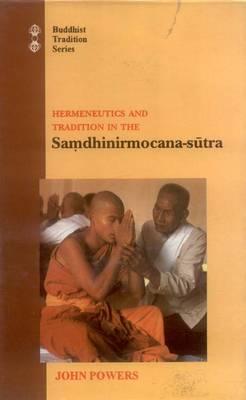 "Hermeneutics and Tradition in the ""Samdhinirmocana-Sutra"": v. 53 - Buddhist Tradition (Paperback)"
