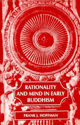 Rationality and Mind in Early Buddhism (Paperback)