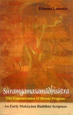 Suramgamasamadhisutra: The Concentration of Heroic Progress on the Path to Enlightement (Hardback)