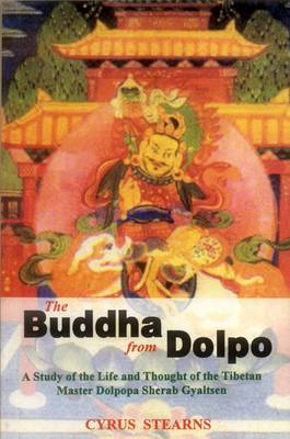 The Buddha from Dolpo: A Study of the Life and Thought of the Tibetan Master Dolpopa Sherab Gyaltsen (Paperback)