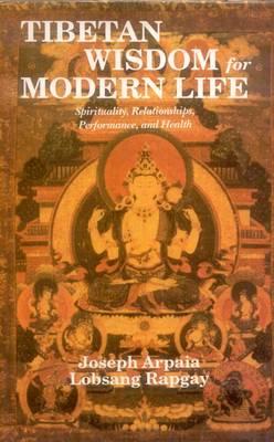Tibetan Wisdom for Modern Life (Hardback)