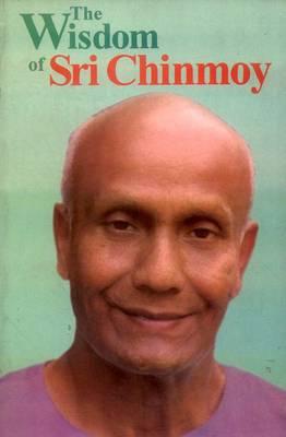 The Wisdom of Sri Chinmoy (Hardback)
