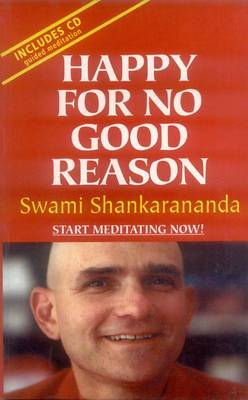 Happy for No Good Reason: Learn to Meditate, Become Stronger, Calmer and Happier (Paperback)