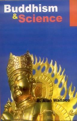 Budddism and Science: Breaking New Ground (Hardback)