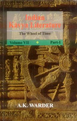 Indian Kavya Literature: The Wheel of Time v. 7: The Wheel of Time (Hardback)