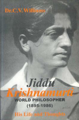 Jiddu Krishnamurti: World Philosopher 1895-1986 (Paperback)