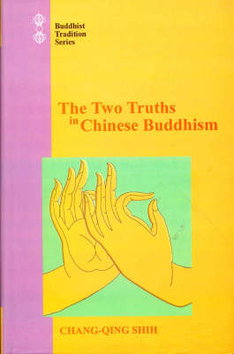 The Two Truths in Chinese Buddhism - Buddhist Tradition v. 55 (Hardback)