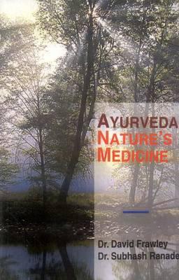 Ayurveda, Nature's Medicine (Paperback)