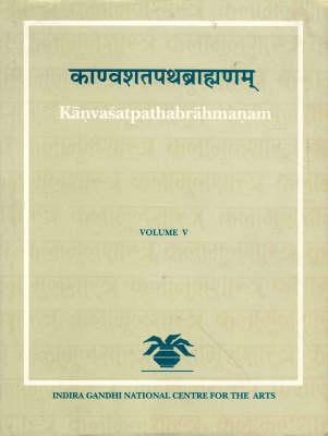 Kanvastapathabrahmanam: v. 5 (Hardback)