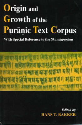 Origin and Growth of the Puranic Text Corpus (Hardback)