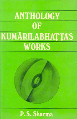 Anthology of Kumarila Bhatta's Works (Paperback)