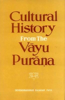 Cultural History from the Vayu Purana (Hardback)