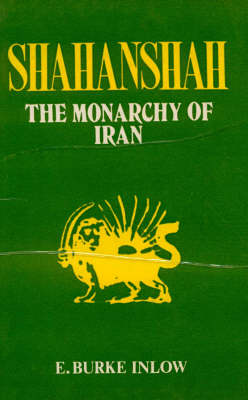 Shahanshah: A Study of the Monarch of Iran (Hardback)