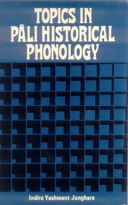 Topics in Pali Historical Phonology (Hardback)