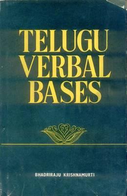Telegu Verbal Bases: A Comparative and Descriptive Study (Hardback)